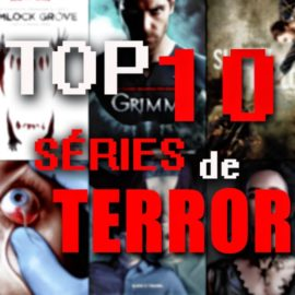 TOP 10 – Séries de Terror