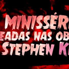 10 Minisséries Baseadas nas Obras de Stephen King
