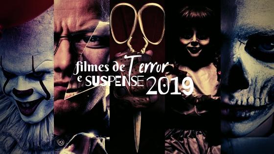 FILMES DE TERROR SUSPENSE 2019