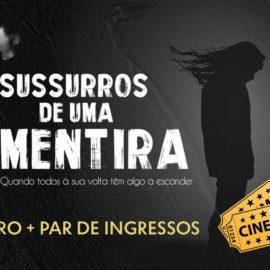 [PROMOÇÃO] 'Sussurros de uma Mentira' livro de suspense + 2 ingressos para o cinema