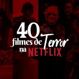 40 Filmes de Terror na Netflix que vale a pena assistir