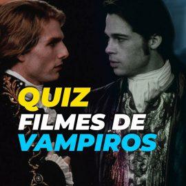 [QUIZ] Você conhece estes filmes de vampiros?
