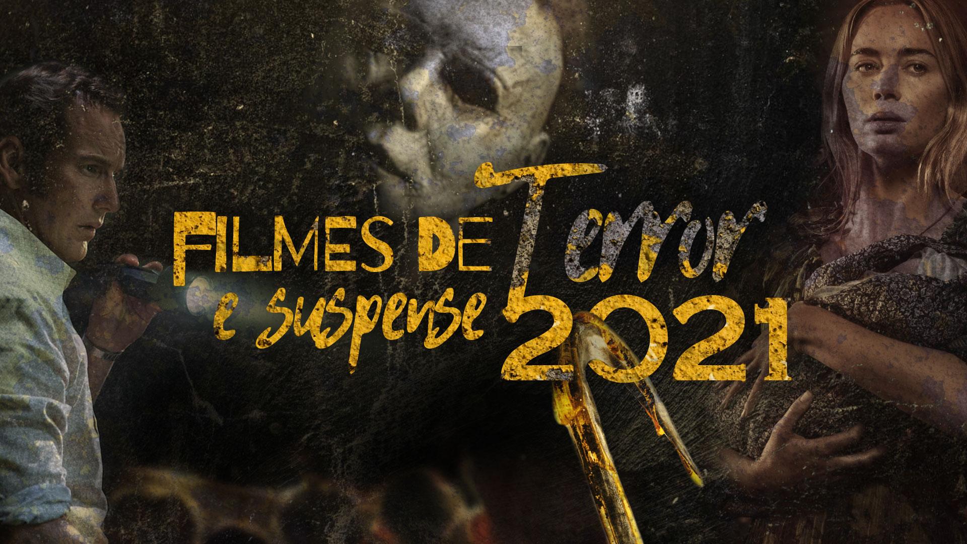 Lançamentos de Filmes de Terror e Suspense de 2021