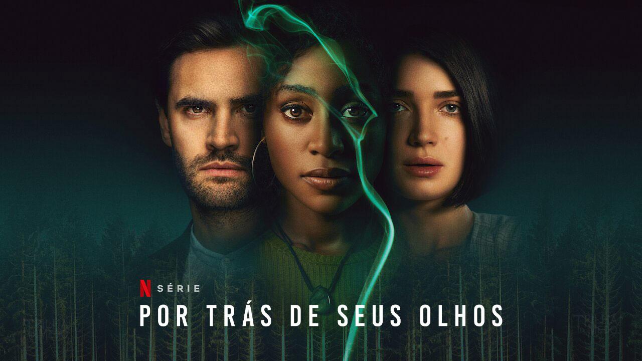 Por-Trás-de-Seus-Olhos-serie-da-Netflix