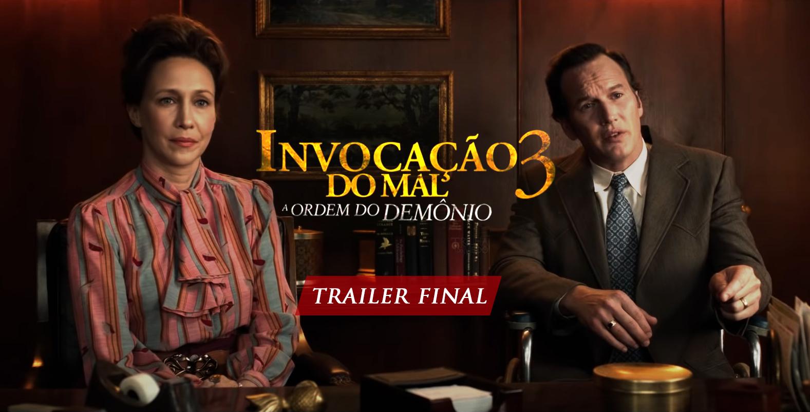 """Trailer Final de """"Invocação do Mal 3: A Ordem do Demônio"""""""
