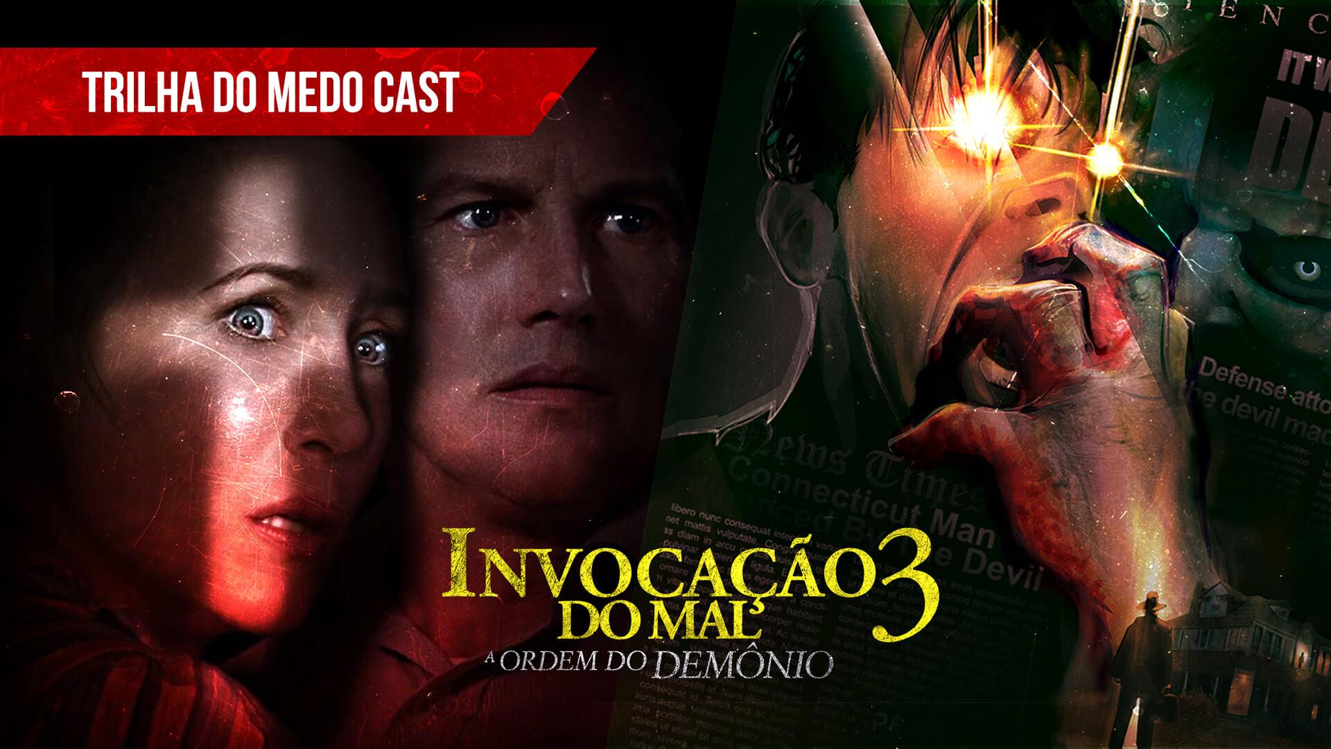 [TrilhadoMedo PodCast] – Invocação do Mal 3: A Ordem do Demônio