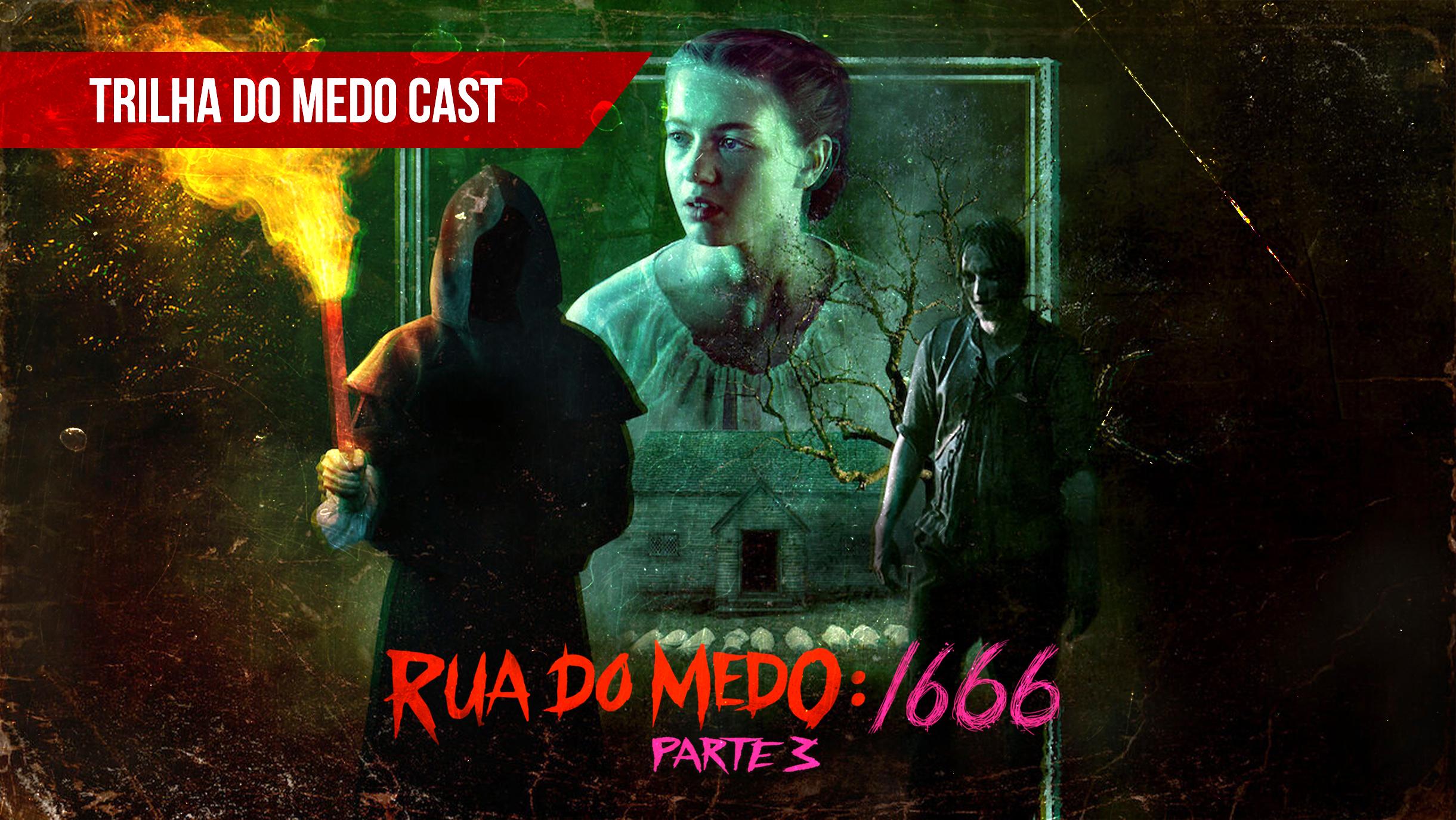 [Trilha do Medo Podcast] – Rua do Medo: 1666 Parte 3 – Trilogia de Terror da Netflix