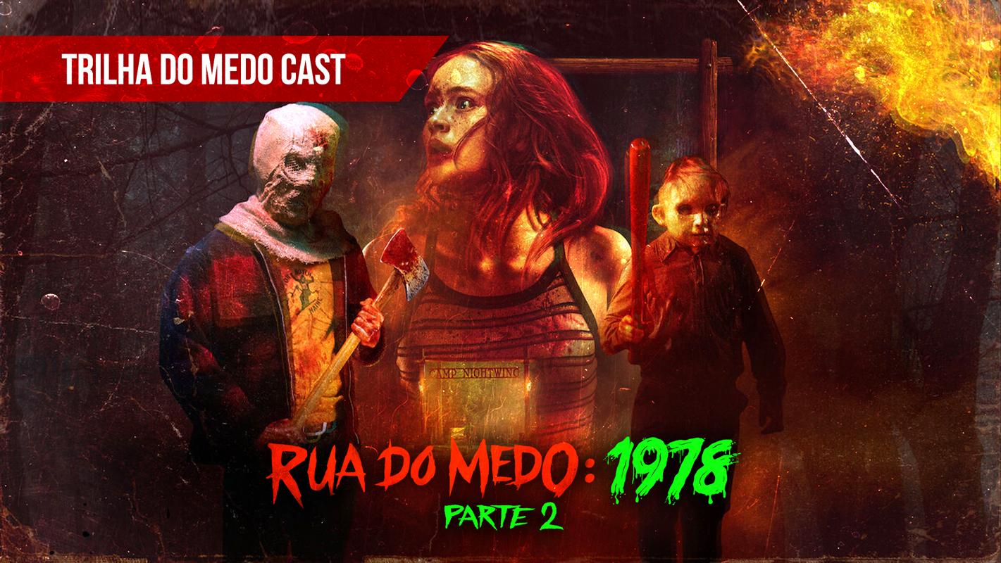 trilha-do-medo-cast-rua-do-medo-1978–parte-2